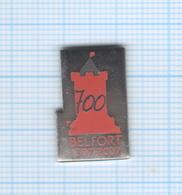 Pin's Ville De Belfort 700 ème Anniversaire 1307-2007 – 90 Territoire De Belfort - Villes