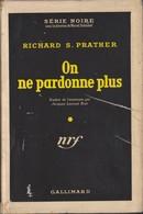 Richard S. PRATHER On Ne Pardonne Plus Série Noire N°128 (EO, 1952) - Série Noire