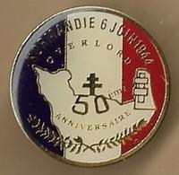 "Pin's ""Normandie 6 Juin 1944 Overlord 50ème Anniversaire"" D-DAY - Administración"