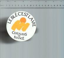 REF 6  : Autocollant Publicitaire Sticker Le Blé C'est La Vie Céréaliers De France - Autocollants