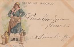 TRAPANI-DONNA DI TRAPANI -CARTOLINA VIAGGIATA I 14-12-1900 - Trapani