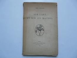 OUVRAGE DEDICACE : SUR L'ART ET SUR LES MAITRES - Emile BERNARD 1922 - Arte