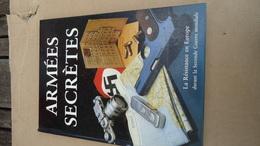 Armées Secrètes  - La Résistance En Europe Pendant La Seconde Guerre Mondiale (voir Détails) - Guerre 1939-45