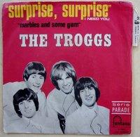 The Troggs : Surprise Surprise - Marbles And Some Gum, Vinyle SP 45 - Blues