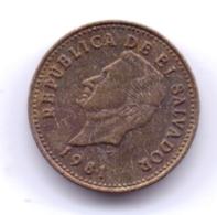 EL SALVADOR 1981: 1 Centavo, KM 135.2a - El Salvador