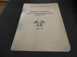 FEDERATION SUISSE DES SAPEURS-POMPIERS EDITION 1961 REGLEMENT D'EXERCICE POUR LE SERVICE DES MOTO-POMPES A DEUX ROUES - Feuerwehr