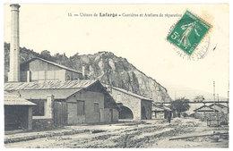 Cpa Ardèche - Usine De Lafarge - Carrières Et Ateliers De Réparation - Le Teil