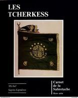LES TCHERKESS CARNET SABRETACHE CAVALERIE LEVANT LIBAN SYRIE DJEBEL DRUZE - Books