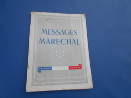 Petain   Les Messages Du Marechal  Appel 16 Juin 1940  Edition De 1941 Edition Du Secretariat General De L'information - Revues & Journaux