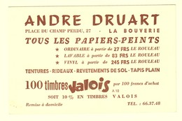 A0097[Reclame] André Druart ... La Bouverie / Tous Les Papier-peints ... / 100 Timbres Valois Par 100 Francs D'achat .. - Non Classés