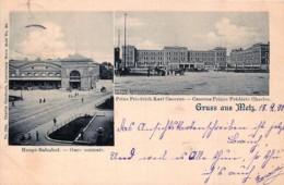 France - 57 - Gruss Aus Metz - Gare Centrale - Caserne Prince Frédéric-Charles - Edit. Ch. Bernhoefd Série Metz N° 34 - Metz
