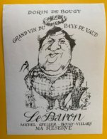 13940 - Dorin De Bougy Le Baron Michel Gfeller Ma Réserve - Etiquettes