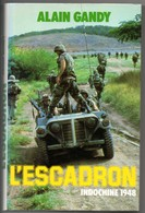 L'escadron Par GANDY, Guerre D'indochine 1948, De 1985, 299 Pages, Spahis, Protection Plantation D'hevéas à BEN-TUI - Français