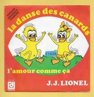 Disque Vinyle 45 Tours :  J.J. LIONEL  :  LA DANSE DES CANARDS..Scan A  : Voir 2 Scans - Dance, Techno & House