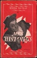 Roger Nicolas - Mes Histoires  - Les Éditions SFELT - ( 1950 ) . - Humour