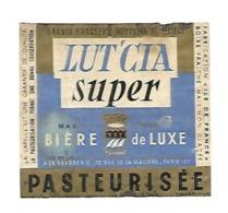 BIERE  ETIQUETTE LUTCIA SUPER BIERE DE LUXE PASTEURISEE - Beer
