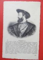 CPA Célébrité Personnage Histoire FRANCOIS 1er  Roi De France Edition ND  Lévy Et Neurdein N° 9 - Historische Persönlichkeiten