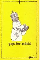 SINE   Ed BY SINE  IA PARIS  - Humour PAPE Anti Religieuse Bible Papi Maché  -  CPSM  10.5x15  TBE  Neuve - Sine