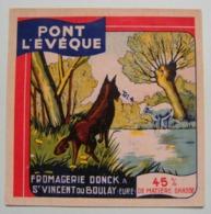 Etiquette Pont-l'Evêque - Le Loup Et L'Agneau - Fromagerie Donck à Saint-Vincent Du Boulay 27 - Normandie   A Voir ! - Quesos