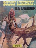 BD En Breton 1983 Buddy Longway T4 : Ma Unanik (Seul) DERIB Editeur Keit Vimp Beo St Brieuc - Livres, BD, Revues