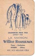 Calendrier Publicitaire 1953 - Maison Williot Rousseaux - Hirson (Aisne)- Tissus , Confection - Calendriers