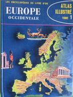 Livre - Atlas Illustré - Tome 1 - Europe Occidentale - 1969 - Les Encyclopédies Du Livre D'or - Maps/Atlas