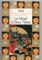 Le Noyé à Deux Têtes Par TARDI, Format 20,5 X 13, De 2003, 48 Pages, Noir Et Blanc, Avanetures D'Adèle Blanc-sec - Tardi