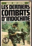 Les Derniers Combats D'indochine, 1956-1954, Par LOUSTAU, De 1986, 282 Pages, état Médiocre, Voir Scan, Trace Scotch - Books