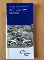 Frankfurt Airport Flugplan / Timetable 15.7. - 27.10.2007 Passagier- Und Frachtfluge Passenger And Cargo Flights - Horaires