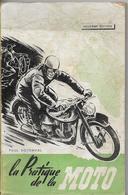-La Pratique De La MOTO-Paul Boyenval-1949-Très Nombreux Shémas Techniques ,conseils .. - Moto