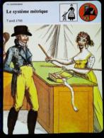 LE SYSTEME METRIQUE (1795)  - FICHE HISTOIRE Illustrée ( ) - Série Vie Quotidienne - Ciencia & Tecnología