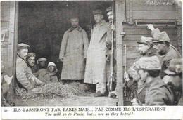 ILS PASSERONT PAR PARIS MAIS... - Guerre 1914-18