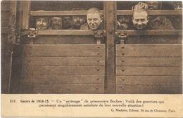 UN ARRIVAGE DE PRISONNIERS BOCHES - Weltkrieg 1914-18