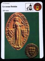 SCEAU FEMININ (1303) - FICHE HISTOIRE Illustrée (Avers Sceau De Sédille- Dampierre Sur Boutonne) - Série Vie Quotidienne - 987-1789 Royal