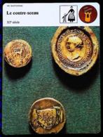 LE CONTRE-SCEAU ( XI Au XIVe) - FICHE HISTOIRE Illustrée (Contre-sceaux Au XIIIe) - Série Vie Quotidienne - 987-1789 Royal
