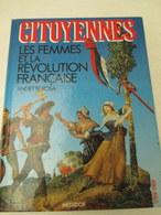 Citoyennes  Les Femmes Et La Révolution  - 1988 -253 Pages - Format 18 Cm Par 23 Cm - état Proche Du Neuf - Books