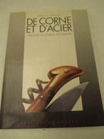 Couteaux Lagiole - De Corne  Et D'acier - 1992 -141 Pages - Format 21 Cm Par 29 Cm - état Proche Du Neuf - Books