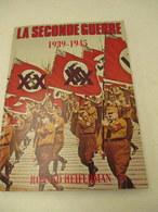La Seconde Guerre 1939-1945 - 255 Pages - Format 24 Cm Par 32 Cm -1977- état Proche Du Neuf - Books