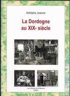 """"""" LA DORDOGNE AU XIXéme SIECLE """" Par Adolphe JOANNE - Aquitaine"""