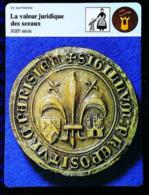 LE SCEAU & VALEUR JURIDIQUE  ( ) - FICHE HISTOIRE Illustrée (Sceau De La Prévoté De Paris 1362) - Série Vie Quotidienne - 987-1789 Royal