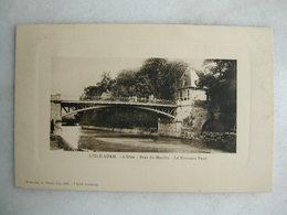 L'ISLE ADAM - L'Oise - Bras Du Moulin - Le Nouveau Pont - L'Isle Adam