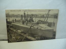 CHALON SUR SAÔNE 71 SAÔNE ET LOIRE CHANTIERS SCHNEIDER & CIE LE SUBMERSIBLE S.C.I. CPA B.F CHALON SUR SAÔNE - Unterseeboote