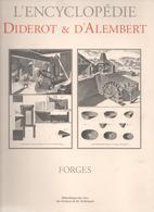 Encyclopédie DIDEROT & D'ALEMBERT- FORGES - Recueil De Planches Sur Les Sciences,les Arts Libéraux; Les Arts Mécaniques - Encyclopaedia