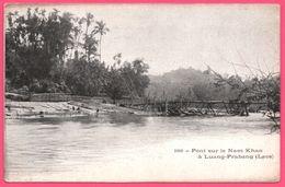 Laos - Pont Sur Le Nam Khan à Luang Prabang  - Edit. MOTTET Et Cie Saïgon - Laos