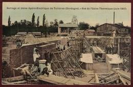 Barrage De Tuilières Usine Hydro Electrique * Construction Travaux Ouvriers  Usine Thermique En Juin 1907 * Dordogne - France