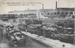 CREPY-en-VALOIS : Un Coin Du Dépôt De La Gare Et Vue D'ensemble De L'Usine Clair - Crepy En Valois