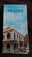 DEPLIANT TOURISTIQUE THE TOWN OF PALLADIO VICENZA ITALIE 12 VOLETS SUR LIVRET 4 PAGES FORMAT 10 PAR 21 FOIS 2 PLIE - Dépliants Turistici