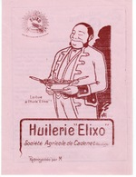 13- HUILERIE ELIXO  - CADENET 1920- RARE - Publicités