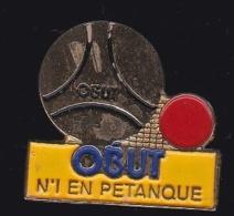64859 -Pin's-Pétanque.Obut. - Bowls - Pétanque