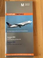 Flugplan München  Timetable Munich Sommer 2010 2. Ausgabe Gültig 01. Mai 2010 - 30. Oktober 2020 Summer 2010 2nd Editio - Horaires